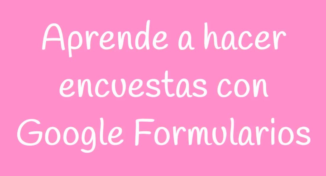 Te enseño como usar Google Formularios