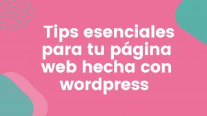 Consejos para crear una página web hecha con wordpress